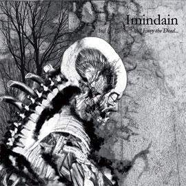 Imindain - And the Living shall envy the Dead...