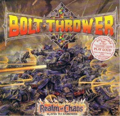 Bolt Thrower - Realm of Chaos - Slaves to the Darkness