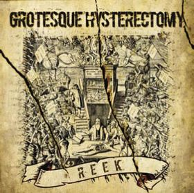 Grotesque Hysterectomy - Reek