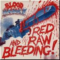 Blood Money - Red, Raw and Bleeding!