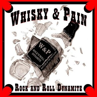Whisky & Pain - Rock and Roll Dynamite