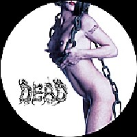 Dead - You´ll never know the Pleasure