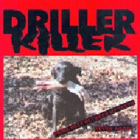 Driller Killer - Prime Beef between my Teeth, Never again
