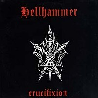 Hellhammer - Crucifixion