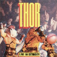 Thor - Live in Detroit !